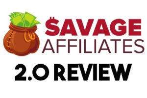 Savage Affiliates 2.0 Review: Complete breakdown!
